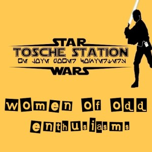Women of Odd Enthusiasms – Tosche Station